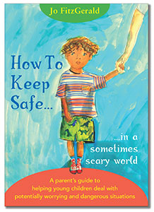 How To Keep Safe In A Sometimes Scary World Front Cover