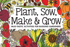Plant, Sow, Make & Grow by Esther Coombs classroom books